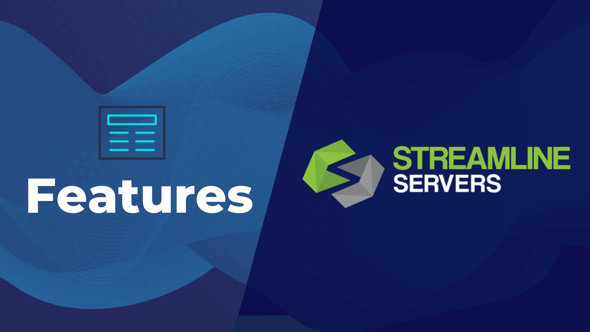 Streamline Servers Features