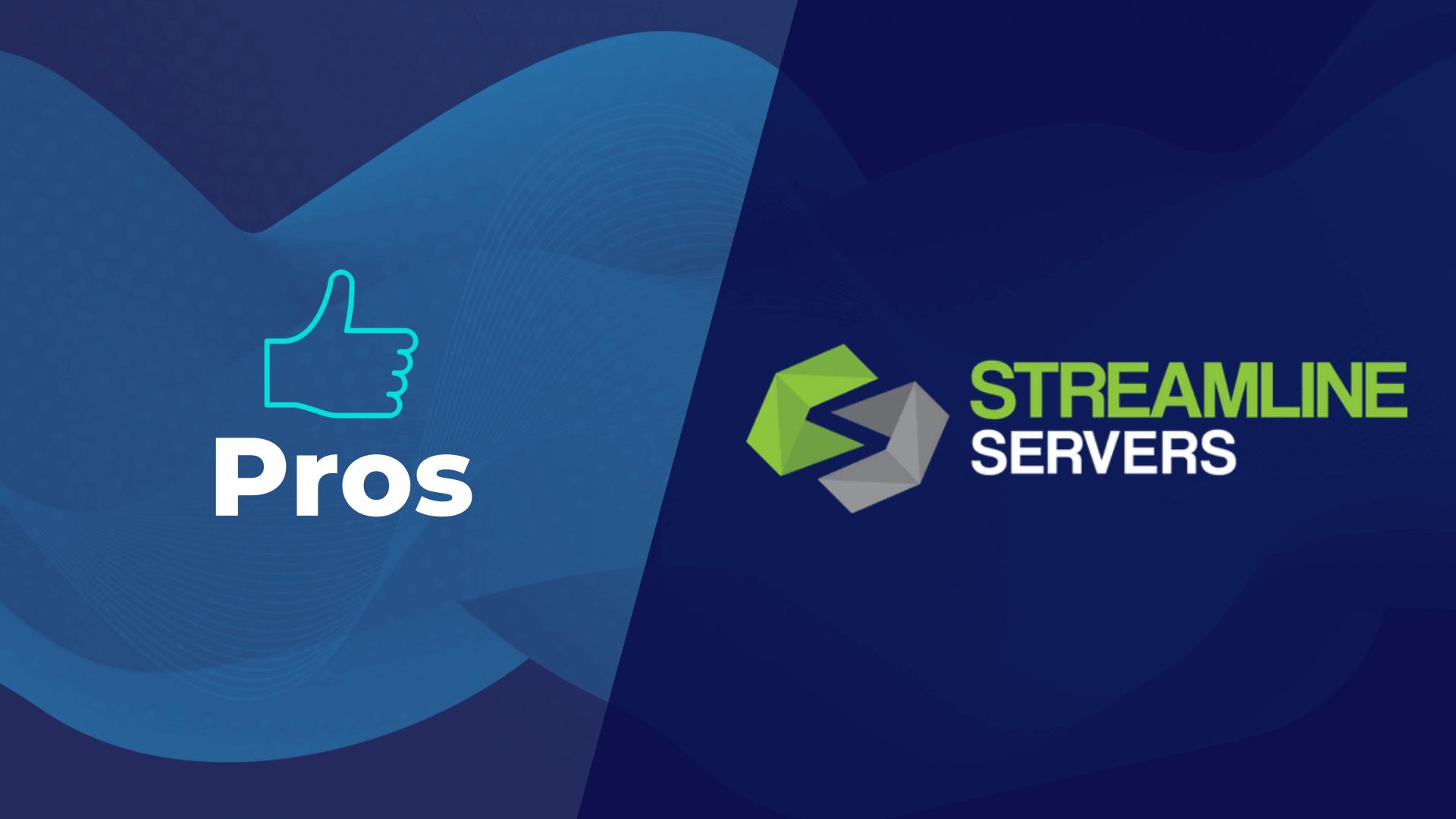 Streamline Servers Review Pros